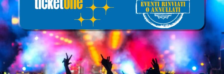 TicketOne: occhio agli eventi rinviati o annullati
